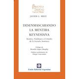 Desenmascarando La Mentira Keynesiana J Milei Unión Editoria