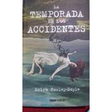 La Temporada De Accidentes