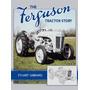 The Ferguson Tractor Story Stuart Gibbard
