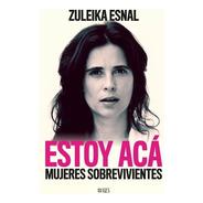 Estoy Acá De Zuleika Esnal Grupo Editorial Sur