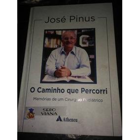 Livro O Caminho Que Percorri José Pinus