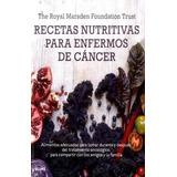 Gastronomía Recetas Nutritivas Para Enfermos De Cancer Auto