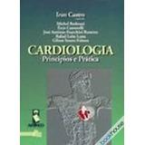 Livro Cardiologia Principios E Pratica Iran Castro