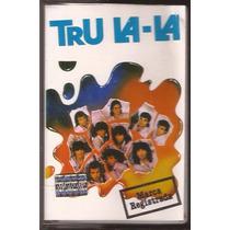 Tru La La Marca Registrada Trulala Cassette 1989 Cuarteto