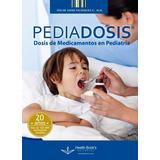 Pediadosis: Dosis De Medicamentos En Pediatría 9ed