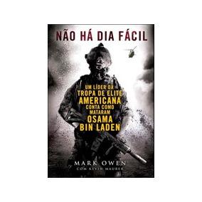Nao Ha Dia Facil - Um Lider Da Tropa De Elite Americana Cont