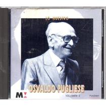 Osvaldo Pugliese Lo Nuestro Volumen 1 - Cd Original
