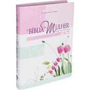 Bíblia Da Mulher Grande Tulipas De Estudo Revista Atualizada
