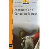 Asesinato En El Canadian Express (el Barco De V/green Libros