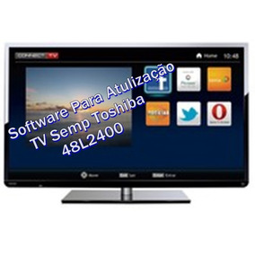 Software Para Atualização Tv Semp Toshiba 48l2400