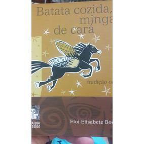 Livro Batata Cozida, Mingal De Cará Tradição Oral Eloí