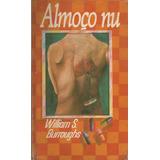 Livro Willian S. Buroughs Almoço Nu Capa Dura