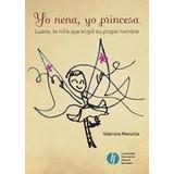 Yo Nena Yo Princesa - Mansilla - Ed. Ungs