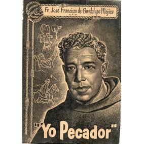 Yo Pecador I A Sinner Fray Jose Francisco D Guadalupe Mojica