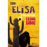 Elisa, La Rosa Inesperada - Liliana Bodoc