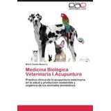 Libro Medicina Biologica Veterinaria I.acupuntura - Nuevo