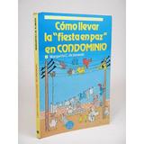 () Como Llevar La La Fiesta En Paz En Condominio M A E5