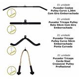 Kit 1 Puxador Costas -1triceps Reto -1 Curvo -1corda Triceps