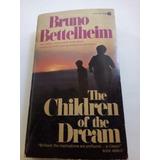 Libro En Inglés The Children Of The Dream Bruno Bettelheim