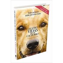 Quatro Vidas De Um Cachorro Livro W. Bruce Camero