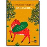 Sagrada Folha De Bananeira, A