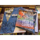 Lote De Revistas Y Libro Especial Vélez Sarsfield