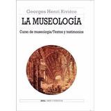 Georges Henri Riviére La Museología Editorial Akal Tapa Dura