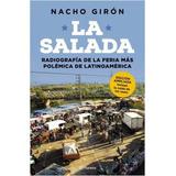 La Salada Radiografia De La Feria Mas Polemica - Nacho Giron