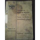 Manual Catálogo De Repuestos Tractor De Ruedas Hanomag D R55