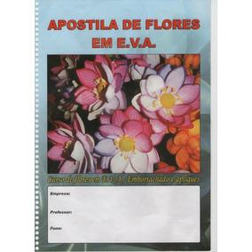 Apostila Flores, Apliques E Bonecas Em Eva (pdf) 32 Páginas