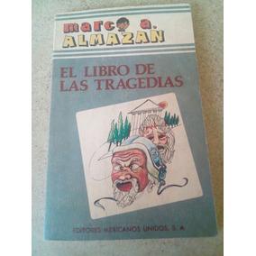 El Libro De Las Tragedias. Marco A. Almazán $139 Dhl