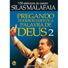 Pregando Poderosamente A Palavra De Deus 2 - Silas Malafaia