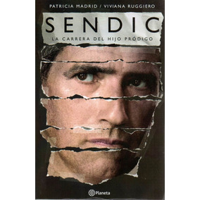 Libro: Sendic. La Carrera Del Hijo Prodigo ( Patricia Madrid