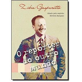 Livro O Repórter Do Outro Mundo Zibia Gasparetto