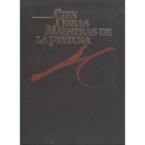 Cien Obras Maestras De La Pintura (contemporáneos)
