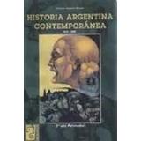 Historia Argentina Contemporanea 1810-2002- Eggers - Maipue