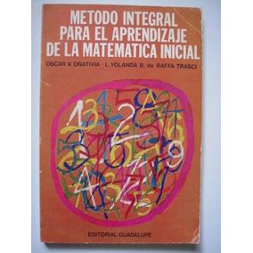 Método Integral Para El Aprendizaje De La Matemática Inicial