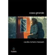 Casa Grande - Cecilia Romero Messein