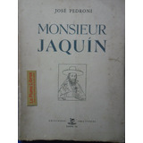 Monsieur Jaquin (1aed Firmado) Pedroni Jose