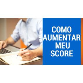 Aumentar Score E Limites De Crédito Video Passo A Passo 2018