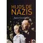 Hijos De Nazis - Tania Crasnianski