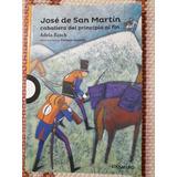 José De San Martín, Caballero Del Principio Al Fin