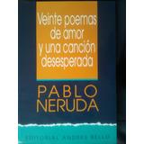 Veinte Poemas De Amor Y Una Cancion Desesperada (pablo Neru)