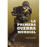 Martin Gilbert Primera Guerra Mundial Esfera De Los Libros