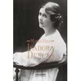 Minha Vida Isadora Duncan Livro