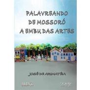 Palavrando De Mossoró A Embu Das Artes