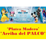Entradas Disney On Ice Platea Madero Sab22 Y Dom23!!!