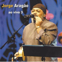 Cd Jorge Aragão - Ao Vivo 3 - Original E Lacrado