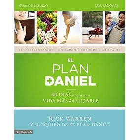 Libro El Plan Daniel - Guía De Estudio: 40 Días Hacia Una