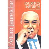 Escritos Inéditos : Obras Completas Vol. 6 Jauretche Arturo